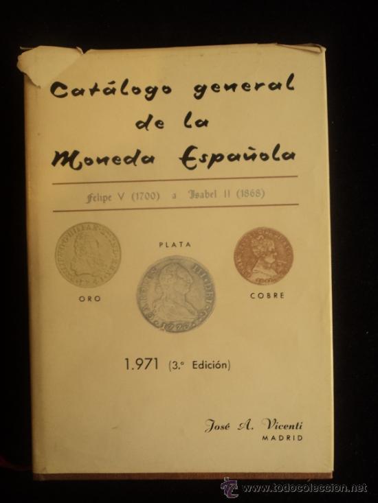 CATALOGO GENERAL DE LA MONEDA ESPAÑOLA. FELIPE V A ISABEL II.. 1971 400 PAG (Numismática - Catálogos y Libros)