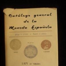 Catálogos y Libros de Monedas: CATALOGO GENERAL DE LA MONEDA ESPAÑOLA. FELIPE V A ISABEL II.. 1971 400 PAG. Lote 36570175