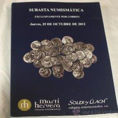 Catálogos y Libros de Monedas: CATALOGO SUBASTA NUMISMATICA POR CORREO SOLER Y LLACH-MARTI HERVERA-25 OCTUBRE 2012. Lote 36800432