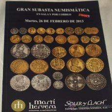 Catálogos y Libros de Monedas: CATALOGO SUBASTA NUMISMATICA SOLER Y LLACH-MARTI HERVERA. SALA Y CORREO. 26 FEBRERO 2013.. Lote 36800475