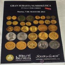 Catálogos y Libros de Monedas: CATALOGO SUBASTA NUMISMATICA SOLER Y LLACH-MARTI HERVERA-SEGARRA. SALA Y CORREO. 7 MAYO 2013... Lote 36815297