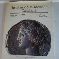 Cataloghi e Libri di Monete: HISTÒRIA DE LA MONEDA CATALANA --EN CATALÀ--. Lote 36898430