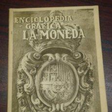 Catálogos y Libros de Monedas: ENCICLOPEDIA GRAFICA. LA MONEDA. 1931. Lote 37038092