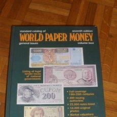 Catálogos y Libros de Monedas: STANDARD CATALOG OF WORLD PAPER MONEY GENERAL ISSUES - VOL. TWO - 7TH EDITION. Lote 51325581