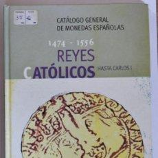 Catálogos y Libros de Monedas: REYES CATÓLICOS HASTA CARLOS I 1474-1556. JUAN MONTANER.. Lote 37779339