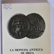 Catálogos y Libros de Monedas: LA MONEDA ANTIGUA DE IBIZA. ANTONIO PLANELLS FERRER . Lote 37779376