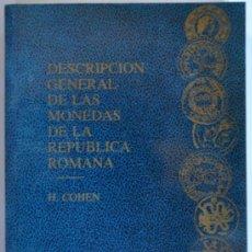 Catálogos y Libros de Monedas: DESCRIPCIÓN GENERAL DE LAS MONEDAS DE LA REPÚBLICA. ROMANA H. COHEN. REIMPRESIÓN. MANCHAS.. Lote 37779462