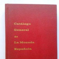 Catálogos y Libros de Monedas: CATÁLOGO GENERAL DE LA MONEDA ESPAÑOLA. FELIPE V (1700) -ISABEL II (1868). Lote 37871559