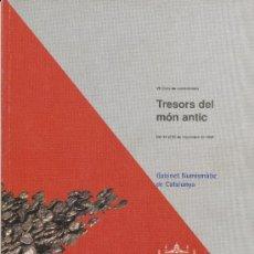 Catálogos y Libros de Monedas: TRESORS DEL MON ANTIC, SÍNTESI, VII CICLE DE CONFERÈNCIES,. Lote 38114822