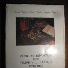 Catálogos y Libros de Monedas: MONEDAS ESPAÑOLAS DESDE FELIPE V A ISABEL II (1700-1868) -CALICÓ Y TRIGO - BARCELONA 1977. Lote 38355175