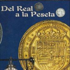 Catálogos y Libros de Monedas: DEL REAL A LA PESETA 40 MONEDAS BAÑADAS EN ORO Y PLATA TOMO 1º. Lote 65692541