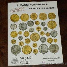 Catálogos y Libros de Monedas: CATALOGO SUBASTA NUMISMATICA AUREO Y CALICO. EN SALA Y POR CORREOS. MARTES 28 Y MIERCO 29 MAYO 2013.. Lote 38806832