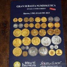 Catálogos y Libros de Monedas: CATALOGO GRAN SUBASTA NUMISMATICA SOLER Y LLACH-MARTI HERVERA. SALA Y CORREO. 2 JULIO 2013.. Lote 38807396