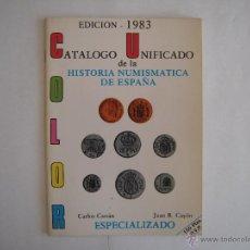 Catálogos y Libros de Monedas: CATALOGO UNIFICADO DE LA HISTORIA NUMISMATICA DE ESPAÑA EDICION 1983. Lote 39357226