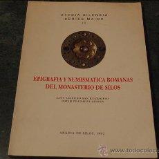 Catálogos y Libros de Monedas: EPIGRAFÍA Y NUMISMÁTICA ROMANAS DEL MONASTERIO DE SILOS. SILOS, 1992. Lote 39687122