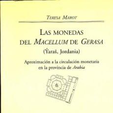 Catálogos y Libros de Monedas: TERESA MAROT, LAS MONEDAS DEL MACELLUM DE GERASA (YARAS, JORDANIA). . Lote 40188857