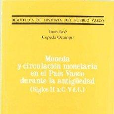 Catálogos y Libros de Monedas: MONEDA Y CIRCULACIÓN MONETARIA EN EL PAÍS VASCO, J.J. CEPEDA, BILBAO 1990. Lote 40297511