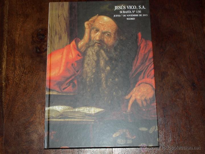 CATLOGO SUBASTA NUMISMATICA JESUS VICO. SUBASTA Nº 136. 7 NOVIEMBRE 2013. TAPA DURA. 160 PAG. (Numismática - Catálogos y Libros)