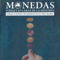 Catálogos y Libros de Monedas: MONEDAS ·· TODAS LAS CARAS DE LA HISTORIA ·· COLECCIONES NUMISMÁTICAS DEL MARQ ·· . Lote 40974099
