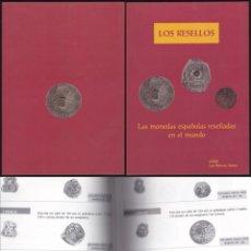 Catálogos y Libros de Monedas: CATALOGO LOS RESELLOS LAS MONEDAS ESPAÑOLAS RESELLADAS EN EL MUNDO. Lote 57764597