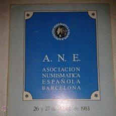 Catálogos y Libros de Monedas: A.N.E. ASOCIACIÓN DE NUMISMÁTICA ESPAÑOLA BARCELONA 26 Y 27 DE ABRIL DE 1983. Lote 41372279