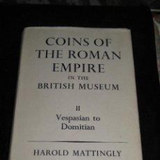 Catálogos y Libros de Monedas: CATALOGO MONEDAS ROMANAS DEL MUSEO BRITANICO TOMO II - VESPASIANO A DOMICIANO - ROMAN COINS - 1966. Lote 42147164