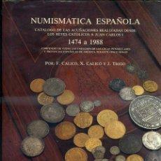 Catálogos y Libros de Monedas: NUMISMÁTICA ESPAÑOLA DE 1474 A 1988 (CALICÓ, CALICÓ Y TRIGO). Lote 72764917