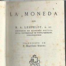 Catálogos y Libros de Monedas: LA MONEDA, R.A.LEHFELDT, COLECCIÓN GRANADA, ED. GRANADA MADRID, 185 PÁGS. 10X16CM. Lote 43609032