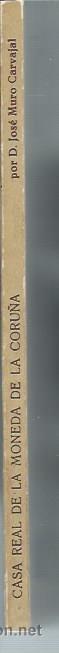 Catálogos y Libros de Monedas: CASA REAL DE LA MONEDA, LA CORUÑA, JOSÉ MURO CARVAJAL,FACSIMIL DE 1888 POR LIBRERÍA ARENAS 1989 - Foto 3 - 43796906