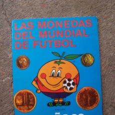 Catálogos y Libros de Monedas: LAS MONEDAS DEL MUNDIAL DE FÚTBOL, NARANJITO, ESPAÑA 82. Lote 44117687