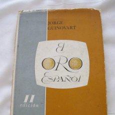 Catálogos y Libros de Monedas: EL ORO ESPAÑOL JORGE GUINOVART1970 MONEDAS ESPAÑOLAS. Lote 242211665