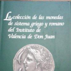 Catálogos y Libros de Monedas: LA COLECCIÓN DE LAS MONEDAS DE SISTEMA GRIEGO Y ROMANO DEL INSTº DE VALENCIA DE DON JUAN (R. TRAPERO. Lote 54050967