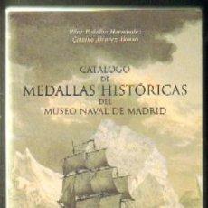 Catálogos y Libros de Monedas: CATÁLOGO DE MEDALLAS HISTÓRICAS DEL MUSEO NAVAL DE MADRID. TOMO 1 A-NUMI-005. Lote 44400403