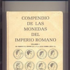 Catálogos y Libros de Monedas: TOMOS I Y II COMPENDIO DE MONEDAS DEL IMPERIO ROMANO JUAN RAMÓN CAYÓN.. Lote 44464414