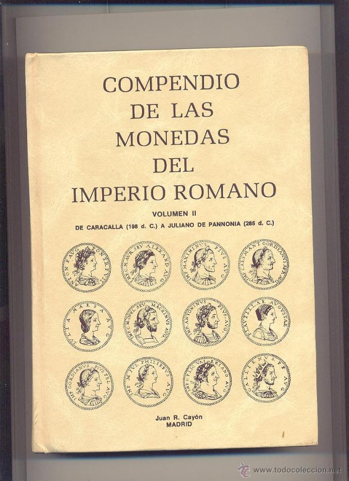 Catálogos y Libros de Monedas: TOMOS I Y II COMPENDIO DE MONEDAS DEL IMPERIO ROMANO JUAN RAMÓN CAYÓN. - Foto 2 - 44464414