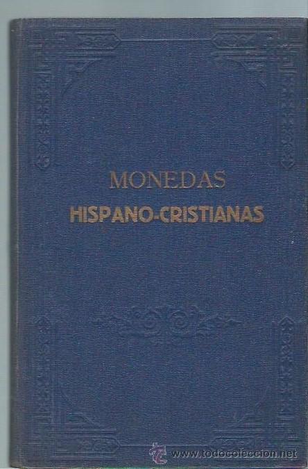 DESCRIPCIÓN DE MONEDAS HISPANO CRISTIANAS, FERNANDO MATEOS AGUIRRE, MADRID GRÁFICA AMBOS MUNDOS 1920 (Numismática - Catálogos y Libros)