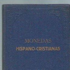 Catálogos y Libros de Monedas: DESCRIPCIÓN DE MONEDAS HISPANO CRISTIANAS, FERNANDO MATEOS AGUIRRE, MADRID GRÁFICA AMBOS MUNDOS 1920. Lote 44587404