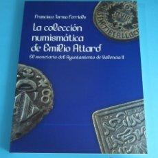 Catálogos y Libros de Monedas: LA COLECCIÓN NUMISMÁTICA DE EMILIO ATTARD. EL MONETARIO DEL AYUNTAMIENTO DE VALENCIA II. Lote 81583244