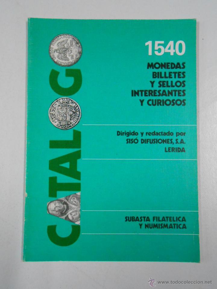 1540 MONEDAS, BILLETES Y SELLOS INTERESANTS Y CURISOSO. SISO DIFUSIONES LERIDA. TDK214 (Numismática - Catálogos y Libros)