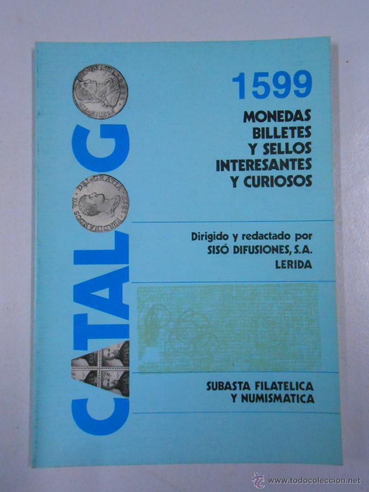 1599 MONEDAS, BILLETES Y SELLOS. INTERESANTES Y CURIOSOS. SISO DIFUSIONES LERIDA. TDK214 (Numismática - Catálogos y Libros)