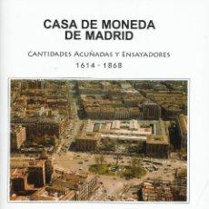 Catálogos y Libros de Monedas: CASA DE MONEDA DE MADRID. CANTIDADES ACUÑADAS Y ENSAYADORES 1614-1868, DE GLENN MURRAY. Lote 179093406