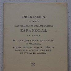 Catálogos y Libros de Monedas: IGNACIO PÉREZ DE SARRIÓ, DISERTACIÓN SOBRE LAS MEDALLAS DESCONOCIDAS ESPAÑOLAS. Lote 161799796