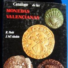 Catálogos y Libros de Monedas: CATALOGO DE LAS MONEDAS VALENCIANAS - R.PETIT / J.Mª.ALEDON. Lote 47445474