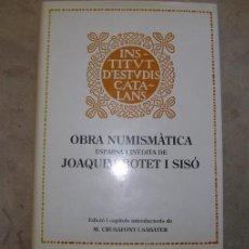 Catálogos y Libros de Monedas: LIBRO OBRA NUMISMÀTICA DE JOAQUIM BOTET I SISÓ.. Lote 47985923