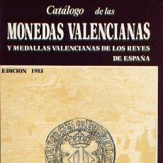 Catálogos y Libros de Monedas: CATALOGO DE LAS MONEDAS VALENCIANAS. Lote 176536813