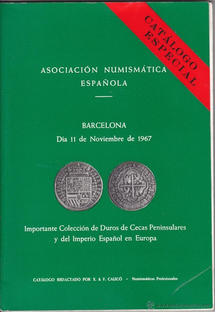 CATÁLOGO DE SUBASTA COLECCIÓN DE DUROS. ASOCIACIÓN NUMISMÁTICA. BARCELONA 1967 (Numismática - Catálogos y Libros)