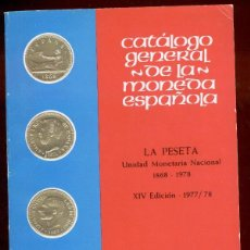 Catálogos y Libros de Monedas: CATÁLOGO GENERAL DE LA MONEDA ESPAÑOLA - LA PESETA, EDICIÓN XIV - 1977/78. Lote 137316378