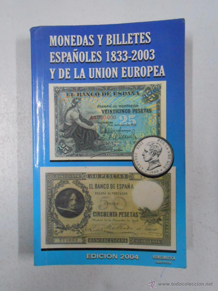 MONEDAS Y BILLETES ESPAÑOLES 1833-2003 Y DE LA UNION EUROPEA. NUMISMATICA CARLOS FUSTER. TDK236 (Numismática - Catálogos y Libros)
