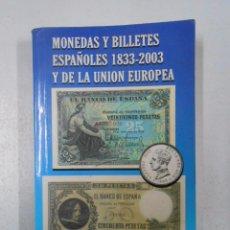Catálogos y Libros de Monedas: MONEDAS Y BILLETES ESPAÑOLES 1833-2003 Y DE LA UNION EUROPEA. NUMISMATICA CARLOS FUSTER. TDK236. Lote 49113358
