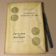 Cataloghi e Libri di Monete: LIBRO CATALOGO DE MONEDAS DE LA REFORMA MONETARIA DE 1868 - RAMON DE FONTECHA 1965. Lote 49239663